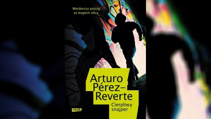 """""""Cierpliwy snajper"""" już w sprzedaży (fot. znak.com.pl) Arturo Pérez-Reverte W pogoni za """"cierpliwym snajperem"""" z Arturo Pérezem-Reverte arturo perez reverte cierpliwy snajper"""