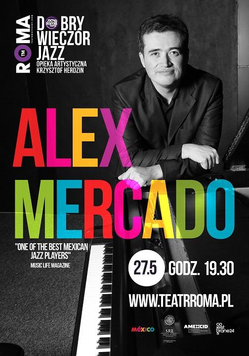 alex mercado Pierwszy koncert meksykańskiego pianisty Alexa Mercado w Warszawie alexmercado koncert plakat