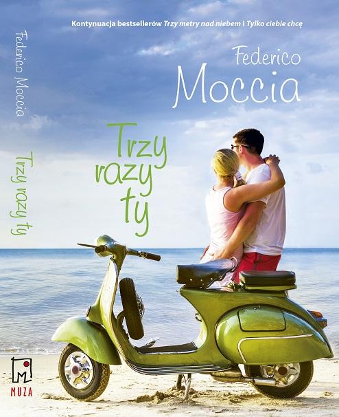 """Trzy razy ty Wyczekiwana powieść """"Trzy razy ty"""" Federica Moccii już w księgarniach trzyrazyty okladka"""